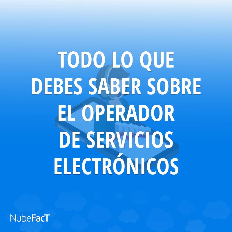 Todo lo que debes saber sobre el operador de servicios electronicos ose